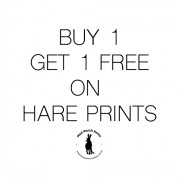 Buy 1 get 1 free on Hare Prints